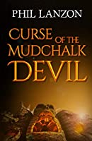 Curse of The Mudchalk Devil (The Evil with a Thousand Faces Trilogy)