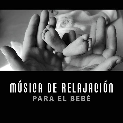 Música de Relajación para el Bebé – Canciones Calmantes, Sueño Profundo, Dulces Litros a la Cama, Sueño Pacífico, Bebé Tranquilo