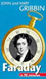 Faraday in 90 Minutes (Scientists in 90 Minutes Series)