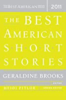The Best American Short Stories 2011 (The Best American Series ®)