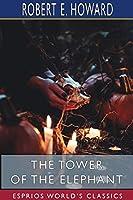 The Tower of the Elephant (Esprios Classics)