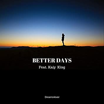 Better Days (feat. Kaiy King)