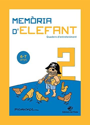 Memòria D'elefant 2: Quadern d'activitats per A Segon De Primària: Quadern d'activitats per a nens de 6 a 7 anys: segon de primària: Quadern ... (Quadern d'entreteniment per a les vacances)
