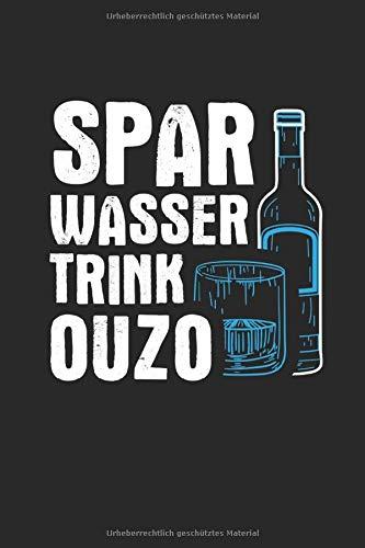 Spar Wasser Trink Ouzo: Notizbuch, Journal, Tagebuch, 120 Seiten, ca. DIN A5, liniert
