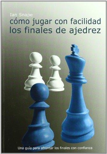 Cómo jugar con facilidad los finales de ajedrez