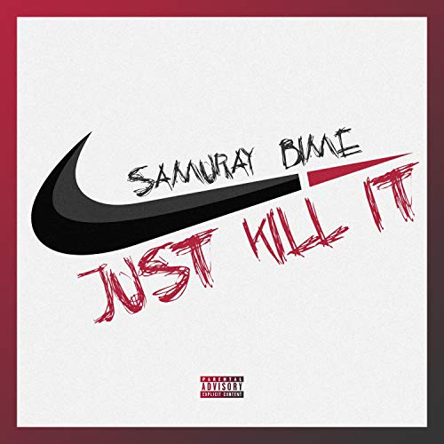 Just Kill It (feat. Samuray) [Explicit]