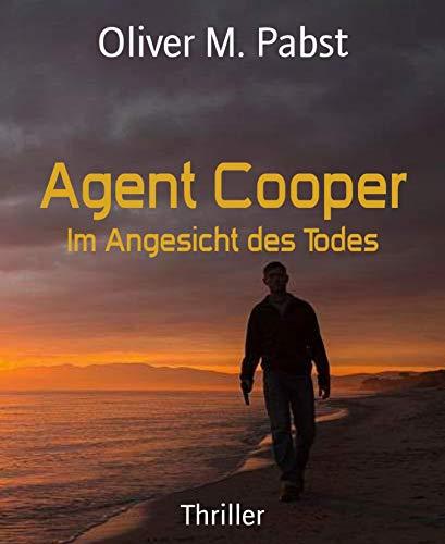 Agent Cooper: Im Angesicht des Todes (German Edition)
