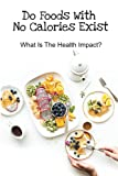 Do Foods With No Calories Exist: What Is The Health Impact?: Negative Calorie Diet Results