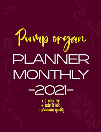 Pump organ Planner Monthly -2021-: 12-Month Planner & Calendar with holiday Size: 8.5