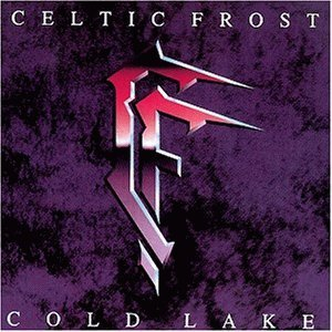 Cold Lake by Celtic Frost
