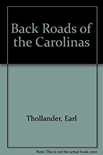 Back Roads of the Carolinas by Earl Thollander (1985-04-17)