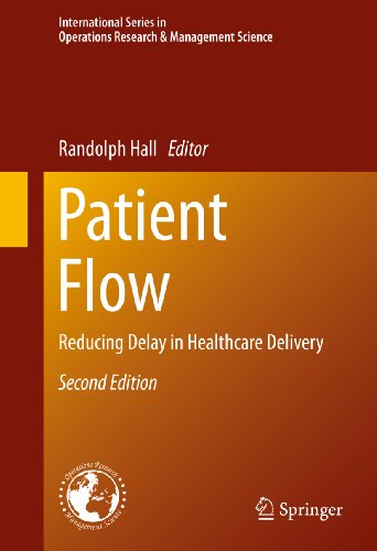 Patient Flow: Reducing Delay in Healthcare Delivery (International Series in Operations Research & Management Science Book 206) (English Edition)