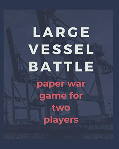 Large Vessel Battle Paper Game For Two Players: War Ships Note Game Book | 2 Player Rivalry | Combat Environment | Navigate the Murky Waters Ahead | ... Old Fashioned Game Design | Gift Under 10