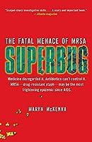 Superbug: The Fatal Menace of MRSA