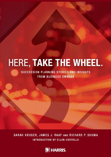 Here, Take the Wheel. Succession Planning Stories and Insights From Business ...