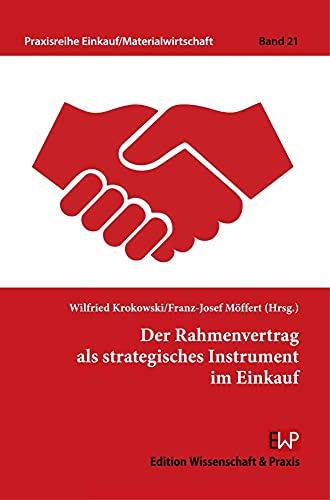 Der Rahmenvertrag als strategisches Instrument im Einkauf. (Praxisreihe Einkauf-Materialwirtschaft)