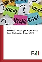Lo sviluppo del giudizio morale: Il caso dell'attribuzione di responsabilità (Italian Edition)
