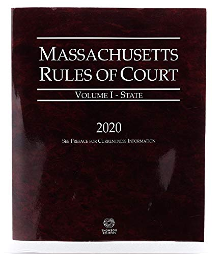 Compare Textbook Prices for Massachusetts Rules of Court - State, 2020 ed. Vol. I, Massachusetts Court Rules 2020 Edition ISBN 9781539212393 by Thomson Reuters