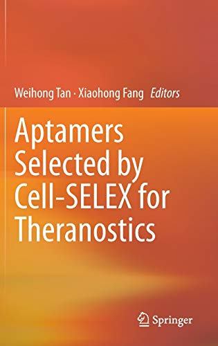 Aptamers Selected by Cell-SELEX for Theranostics