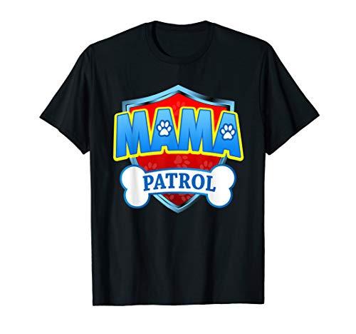 Funny Mama Patrol - Dog Mom, Dad For Men Women T-Shirt
