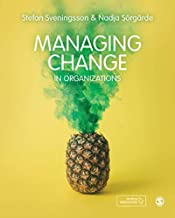 Managing Change in Organizations: How, what and why?