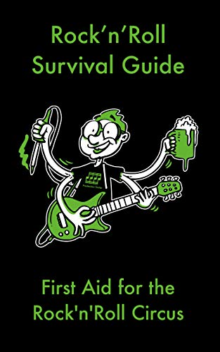 Rock'n'Roll Survival Guide: First Aid for the Rock'n'Roll Circus (English Edition)