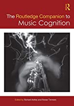 The Routledge Companion to Music Cognition (Routledge Music Companions)