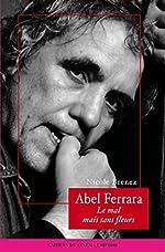 Abel Ferrara de Nicole Brenez