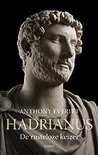 Hadrianus: de rusteloze keizer