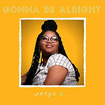 Gonna Be Alright (feat. Keyona Bre)