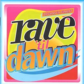 Techno's Finest: Rave 'Til Dawn