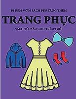 Sách tô màu cho trẻ 2 tuổi (Trang phục): Cuốn sách này có 40 trang tô màu với các đường kẻ to đậm hơn nhằm giảm việc nản chí và cải thiện sự tự tin. Cuốn sách này sẽ hỗ trợ tr