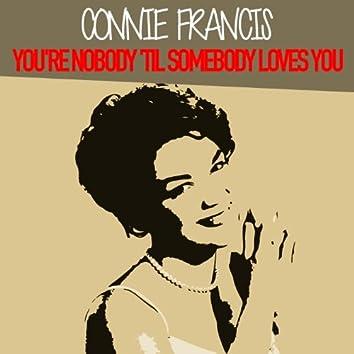 You're Nobody 'til Somebody Loves You