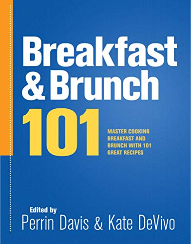 Breakfast & Brunch 101: Master Cooking Breakfast and Brunch with 101 Great Recipes (101 Recipes) (English Edition)