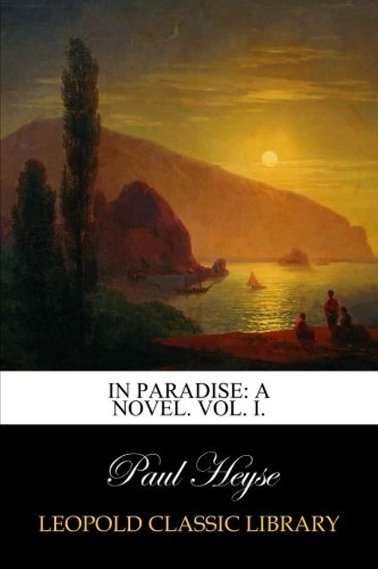 上下するメロドラマティック誤解In Paradise: A Novel. Vol. I.