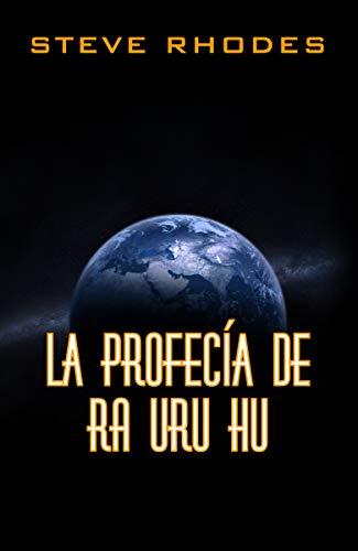 La profecía de Ra Uru Hu