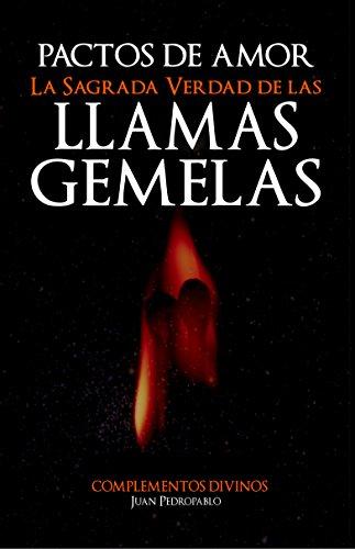 PACTOS DE AMOR: LA SAGRADA VERDAD DE LAS LLAMAS GEMELAS (La Magia del Corazón nº 1)
