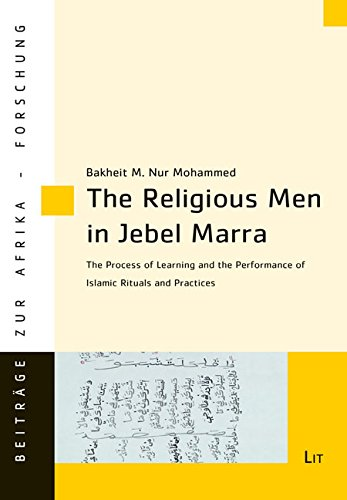 The Religious Men in Jebel Marra: The Process of Learning and the Performance of Islamic Rituals and Practices (Beitrage zur Afrikaforschung)