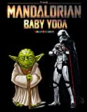 The Mandalorian Baby Yoda Coloring Book: +50 Baby Yoda colouring pages for Kids and Adults, +50 Amazing Grogu Drawings,Awesome Adorable Gift With High Quality Coloring Pages