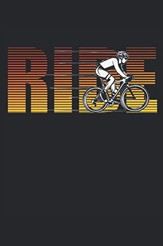 Ride: Rennrad vintage Fahrradfahrer Spruch Geschenke Notizbuch liniert (A5 Format, 15,24 x 22,86 cm, 120 Seiten)