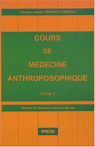 Cours de médecine anthroposophique. Tome 3