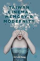 Taiwan Cinema, Memory, and Modernity