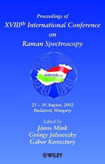 Proceedings of 18th International Conference on Raman Spectroscopy: 25-30th August 2002, Budapest, Hungary