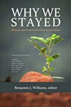 Why We Stayed: Honesty and Hope in the Churches of Christ