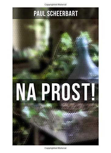 Na Prost!: Phantastischer Königsroman