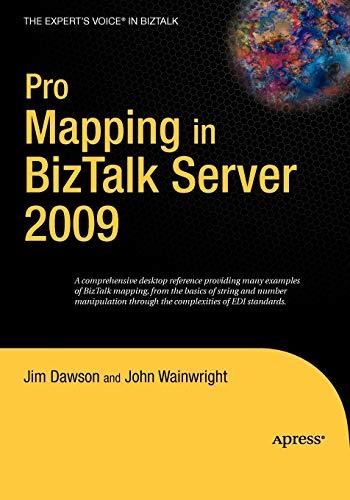Pro Mapping in BizTalk Server 2009 (Expert\'s Voice in BizTalk)