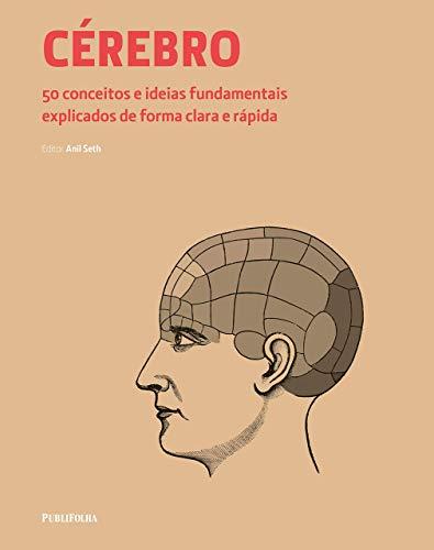 Cérebro: 50 Conceitos e Ideias Fundamentais Explicados de Forma Clara e Rápida