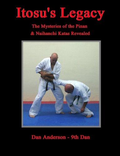 Download Itosu's Legacy: The Mysteries of the Pinan & Naihanchi Katas Revealed 1480213098