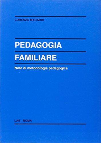 Pedagogia familiare. Note di metodologia pedagogica