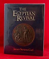 The Egyptian Revival: An Introductory Study of a Recurring Theme in the History of Taste 0047240016 Book Cover